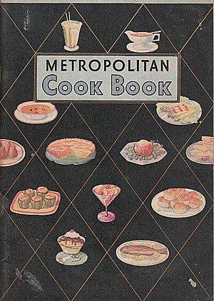VINTAGE ~ METROPOLITAN COOK BOOK ~ 1942 METROPOLITAN LIFE INSURANCE CO (SOFT COVER)