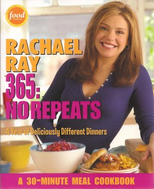 RACHAEL RAY 365: NO REPEATS 30-MINUTE MEALS COOKBOOK (SOFT COVER)