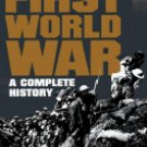 The First World War: A Complete History (Hardcover) By: Martin Gilbert