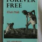 Forever Free : Elsa`s Pride By: Joy Adamson (Hardcover)