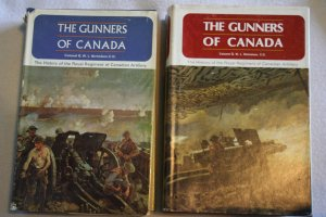 The Gunner of Canada. Vol. 1 & 2. By: Colonel G. W. L. Nicholson, C.D.