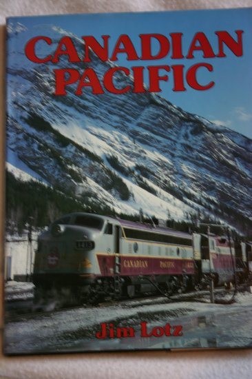 Canadian Pacific (Hardcover) By: Jim Lotz