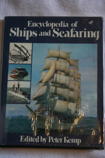 Encyclopedia of Ships and Seafaring Edited by Peter Kemp