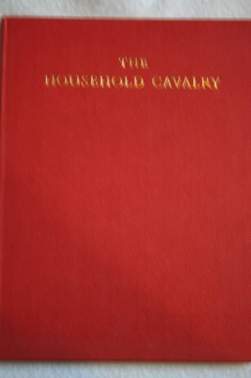 THE HOUSEHOLD CAVALRY - on Ceremonial Occasions [Import] (Hardcover) By:  HENRY LEGGE - BOURKE
