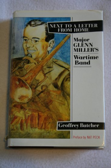 Next to a Letter from Home: Major Glen Miller's Wartime Band (Hardcover)