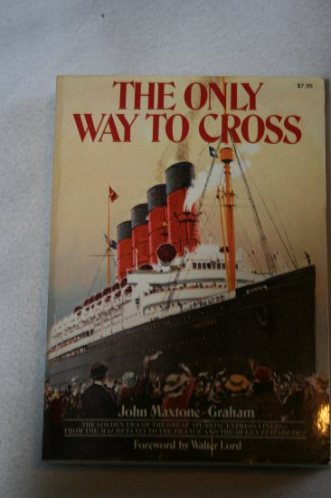 The Only Way to Cross (Paperback) By: John Maxtone-Graham