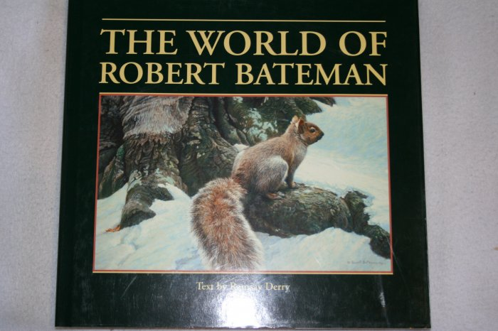 The World Of Robert Bateman (Hardcover) By:  Ramsay Derry