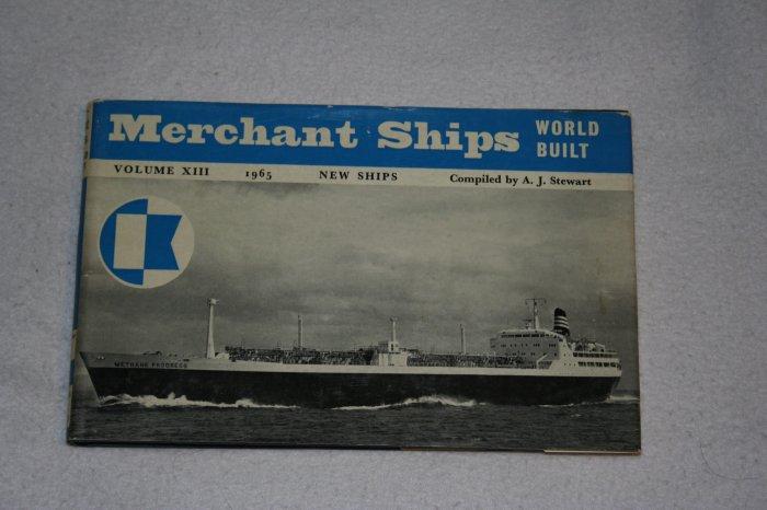 MERCHANT SHIPS: WORLD BUILT (Vol. XIII, 1965) (Hardcover) By: A. J. Stewart
