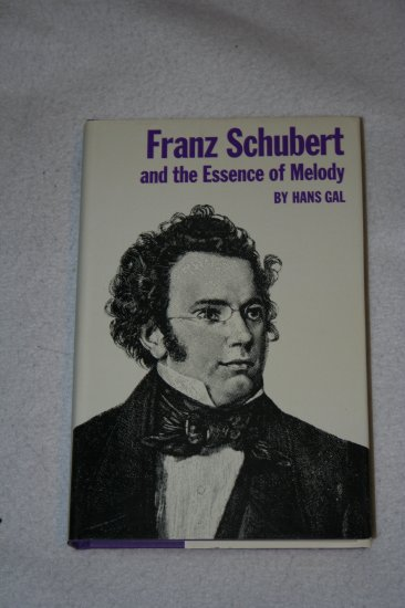 Franz Schubert and the Essence of Melody By: Hans Gal