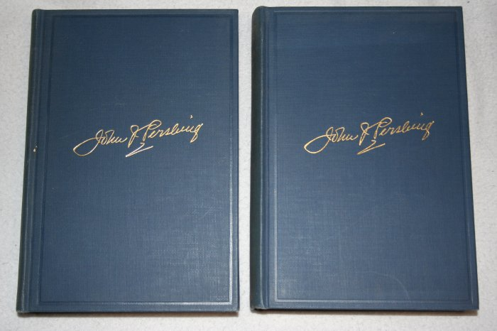 My Experiences in the World War Volume 1 and 2 By: John J. Pershing