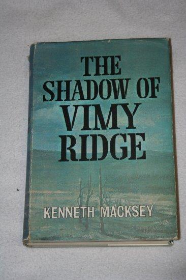 The Shadow of Vimy Ridge By: Kenneth Macksey