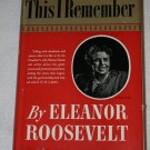 This I Remember By: Eleanor Roosevelt