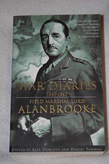 War Diaries 1939-1945: Field Marshal Lord Alanbrooke