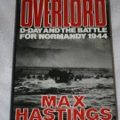 Overlord: D-Day and the Battle for Normandy, 1944 (Hardcover) By:  Sir Max Hastings