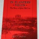 In Flanders Fields: The Story of John McCrae (Paperback) By: John F. Prescott