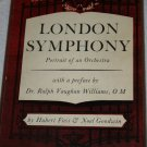 London Symphony: Portrait of an Orchestra (Hardcover) By: Hubert Foss and Noel Goodwin
