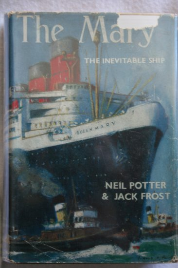 The Mary: The Inevitable Ship By: Neil Potter and Jack Frost (hardcover)