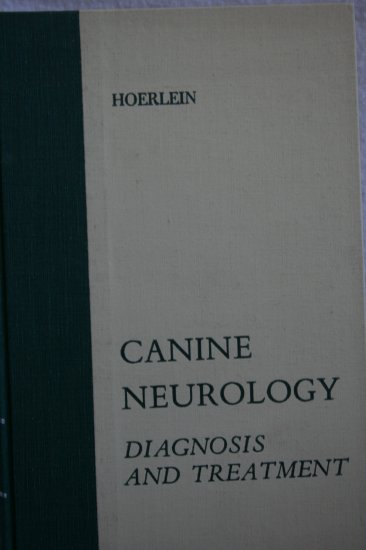 Canine Neurology: Diagnosis and Treatment By: B. F. Hoerlein