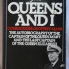 The Queens and I By: Commodore Geoffrey Marr