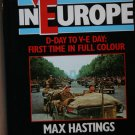 Victory in Europe: D-day to V-E day [Import] (Hardcover) By:  Max HASTINGS