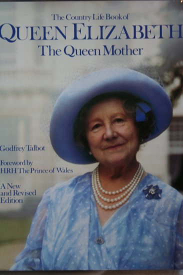 The Country life book of Queen Elizabeth the Queen Mother (Hardcover) by Godfrey Talbot