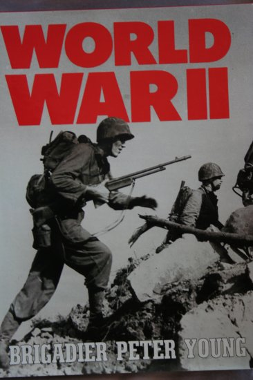 World War II (Hardcover) By: Brigadier Peter Young