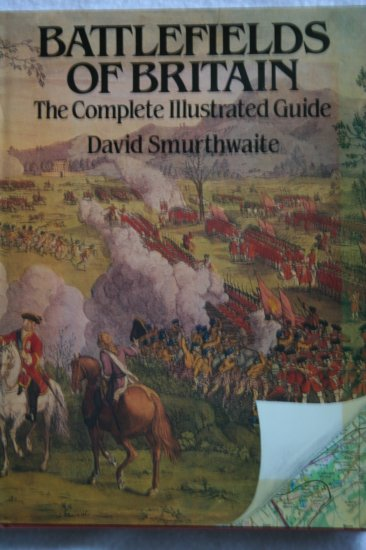 Battlefields of Britain : the complete illustrated guide By:David Smurthwaite