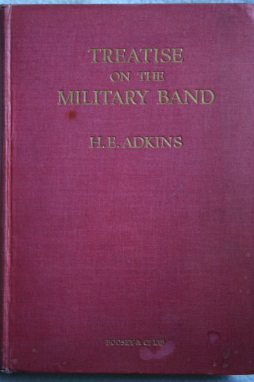 Treatise on the Military Band By: H. E. Adkins (Hardcover)