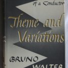 Theme and Variations: The Autobiography of a conductor By: Bruno Walter