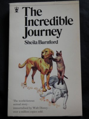 The Incredible Journey By: Sheila Burnford (Softcover)