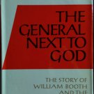 The General Next to God: The Story of William Booth and the Salvation Army By: Richard Collier
