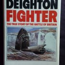 Fighter: The True Story of the Battle of Britain By: Len Deighton (Hardcover)