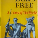 Born Free A Lioness of Two Worls By: Joy Adamson (Hardcover)