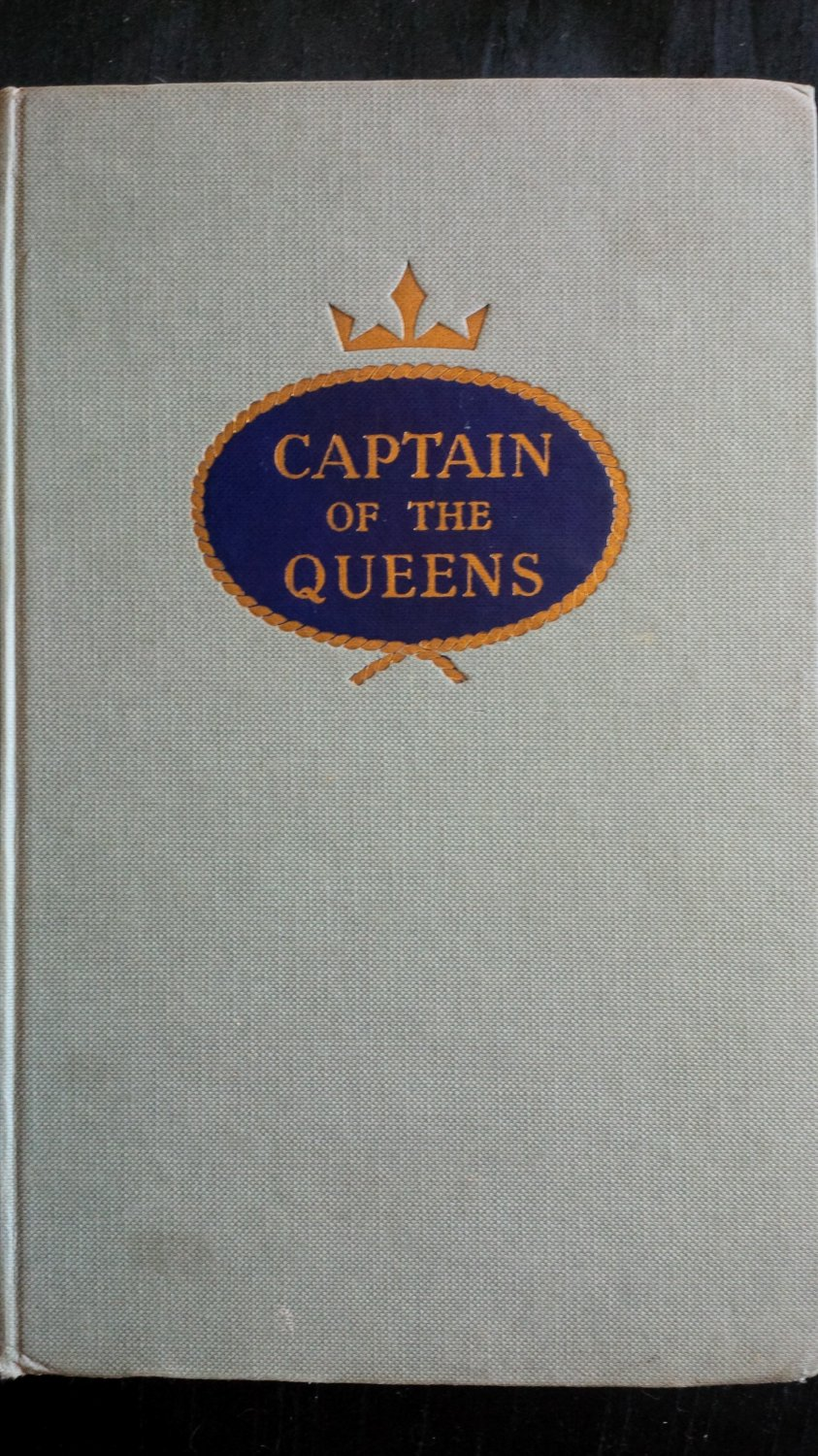 Captain of the Queens By: Harry Grattidge and Richard Collier (Hardover)