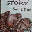 A Beaver's Story By: Emil E. Liers (Hardcover)