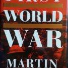 The First World War By: Martin Gilbert (Hardcover)