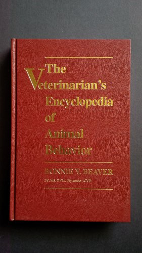 The Veterinarian's Encyclopedia of Animal Behavior By: Bonnie V. Beaver (Hardcover)