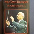 My Own Trumpet By: Sir Andrian Boult C.H.(Hardcover)