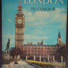 London in Colour by: Denzil Batchelor and Kenneth Scower (Hardcover)