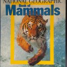 National Geographic Book of Mammals by: National Geographic Book Division (Hardcover)