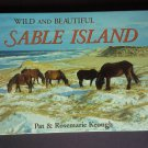 Wild and Beautiful Sable Island by: Pat and Rosemarie Keough (Hardcover)