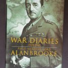 War Diaries 1939-1945: Field Marshal Lord Alanbrooke
