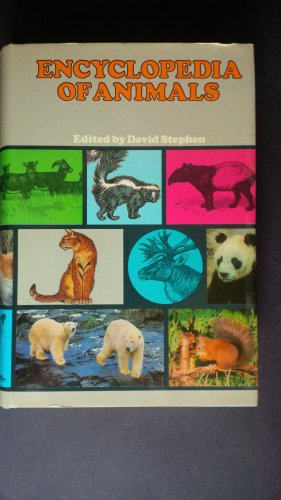 Encyclopedia of Animals edited by: David Stephen (Hardcover)