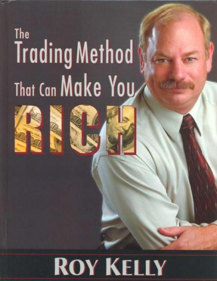 The Trading Method That Can Make You Rich By Roy Kelly (eBook)