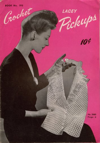 Crochet Lacy Pickups Patterns Book 195 Gloves Fascinator Dickey Collar 1943