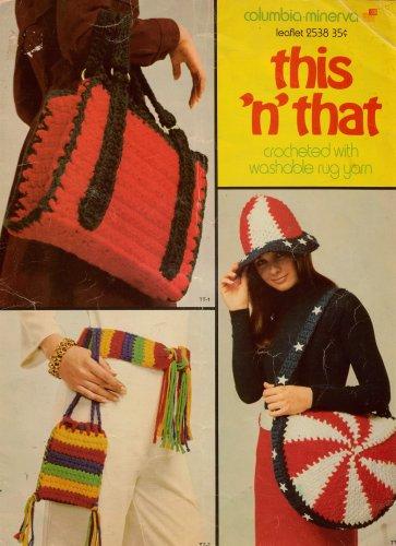 Columbia Minerva Crochet Patterns This n That Rug Yarn Pot Holders Hat 1976