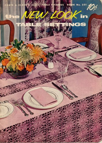 New Look Table Settings Crochet Hairpin Lace Patterns Cloth Motif Pineapple 1956