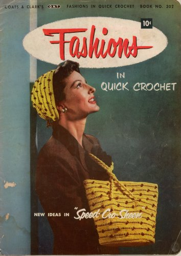 Coats Clark 302 Fashions Quick Crochet Patterns Hat Bag Trims Bolero 1953