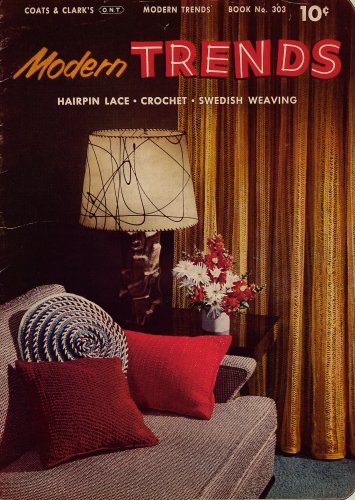 Coats Clark 303 Modern Trends Crochet Hairpin Lace Swedish Weaving Pattern 1954