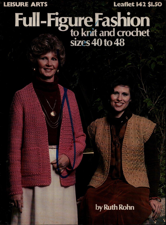 Leisure Arts 142 Full Figure Fashion Sizes 40-48 Knitting Crochet Patterns 1979